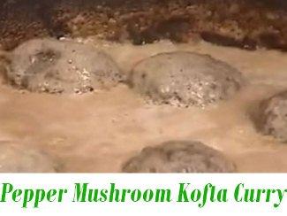 Pepper Mushroom Kofta Curry