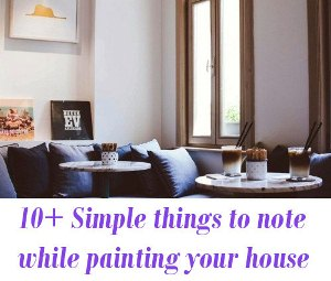 while painting your house