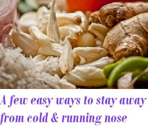 stay away from cold and running nose