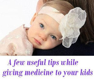 while giving medicine to your kids