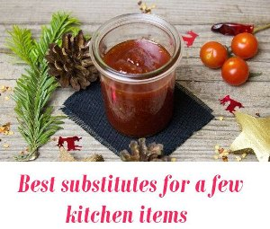 Best substitutes for a few kitchen items