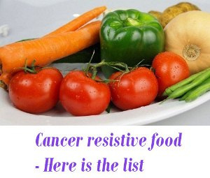 Cancer resistive food