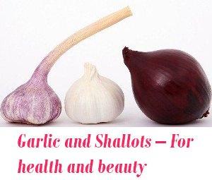 Garlic and Shallots beauty tips