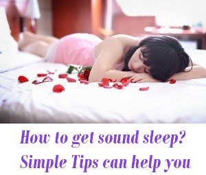 How to get sound sleep?