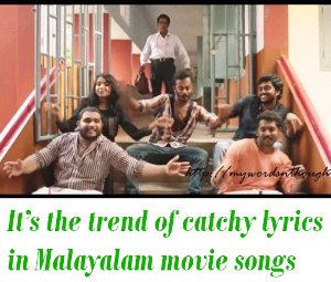 catchy lyrics malayalam film songs
