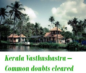 Kerala Vasthushastra – Common doubts