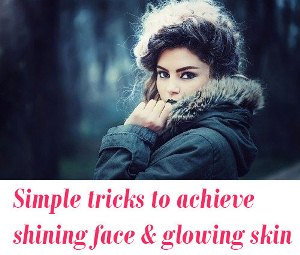 Simple tricks for glowing skin tone