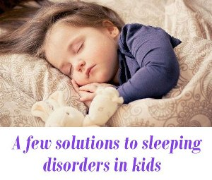 solutions to sleeping disorders in kids