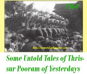 stories of Thrissur Pooram of Yesterdays