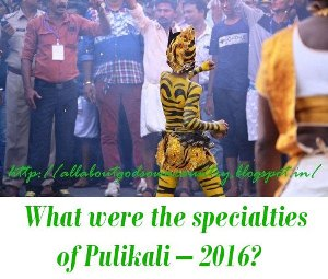 specialties of Pulikali 2018