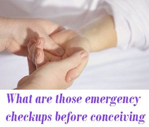 emergency checkups before conceiving