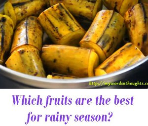 best fruits for rainy season