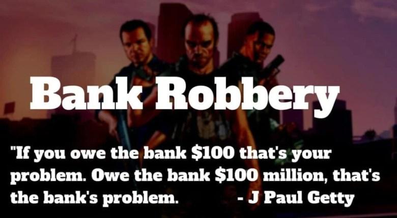 come essere un rapinatore di banche