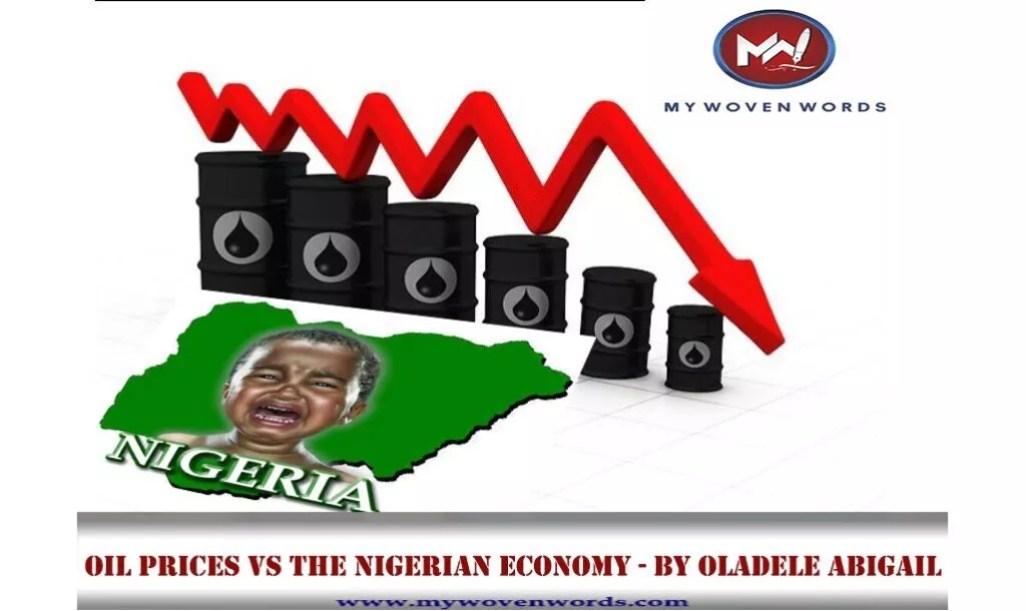 OIL PRICES VS THE NIGERIAN ECONOMY - BY OLADELE ABIGAIL