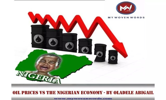 OIL PRICES VS THE NIGERIAN ECONOMY - BY OLADELE ABIGAIL