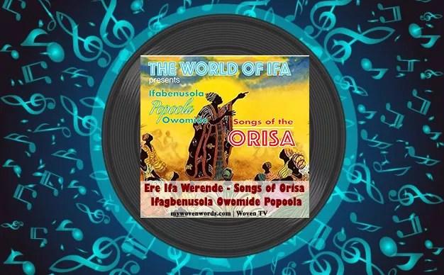 Ere Ifa Werende [Songs of Orisa] - Ifagbenusola Owomide Popoola