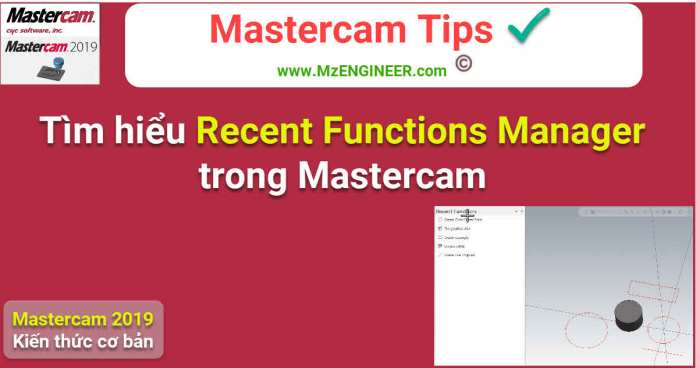 recent functions manager trong mastercam 2019