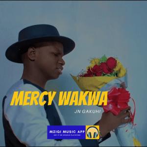 MERCY WAKWA BY JN GAKUHI