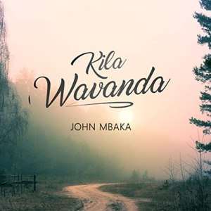Download Kila Wavanda (Audio Mp3) by John Mbaka on MziQi Music App for free. Get all the latest John Mbaka songs here for free. You can also get other Kamba songs here for free.