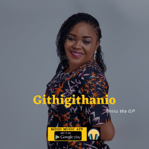Download Githigithanio (audio Mp3) by Shiru Wa GP for free on MziQi Music App for free. Get all songs from Shiru Wa GP direct to your phone or pc free.