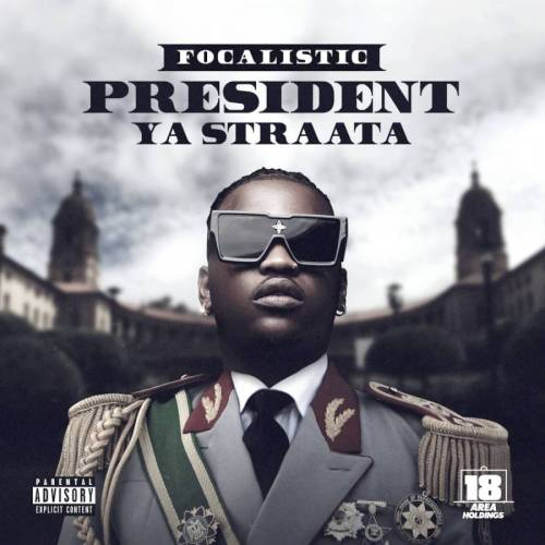 Download Mp3 Album | President Of Straata | By Focalistic | Amapiano Mix