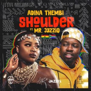 Mp3 Download | Shoulder Audio | By Adina feat Mr JazziQ | Free Amapiano