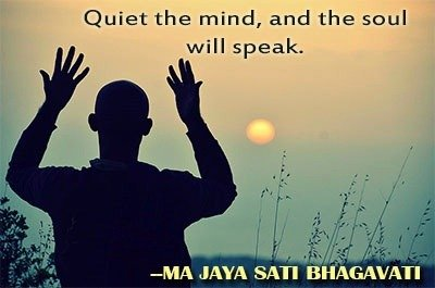 Quiet the mind, and the soul will speak