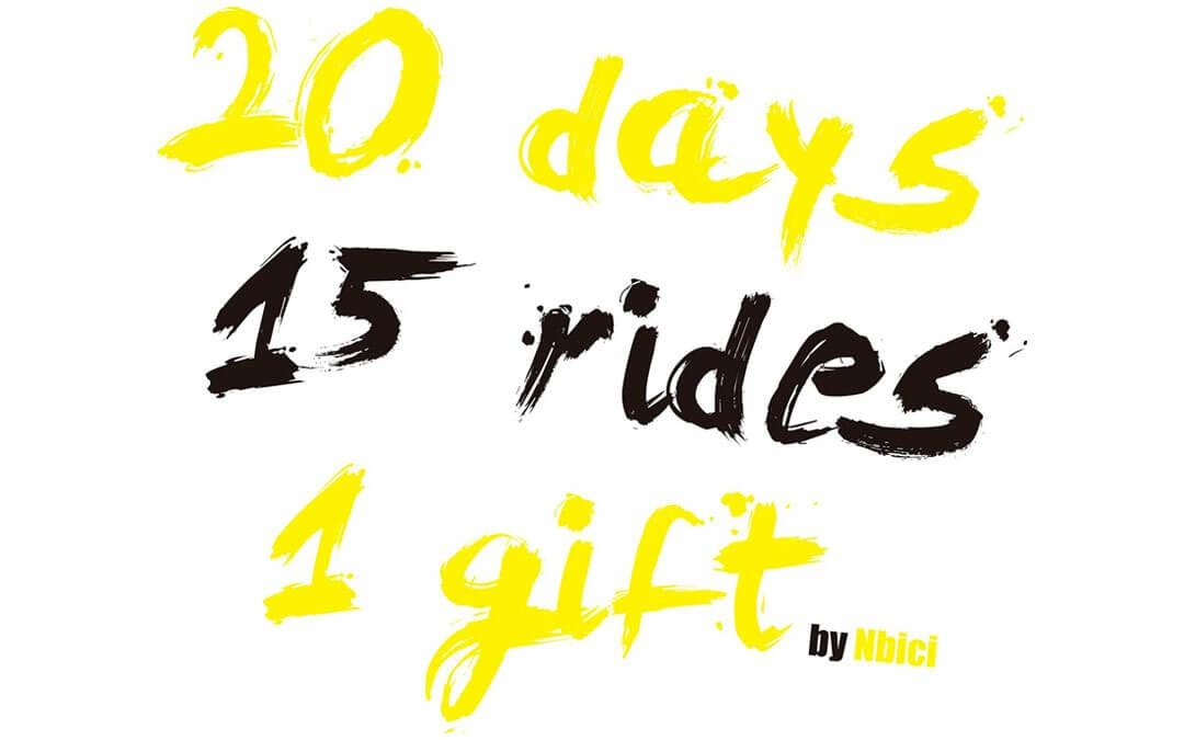 """20 Days, 15 rides, 1 gift"""