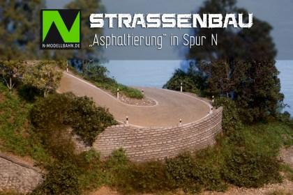Strassenbau Workshop - Asphaltierung in Spur N
