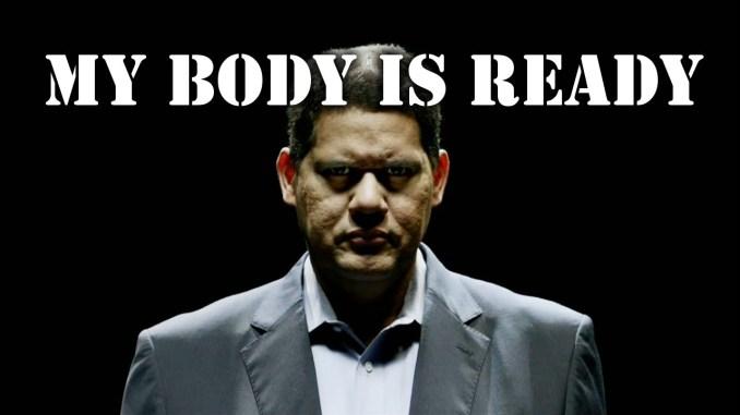 """Das Bild zeigt Reggie und den Schriftzusatz: """"My Body is Ready"""""""