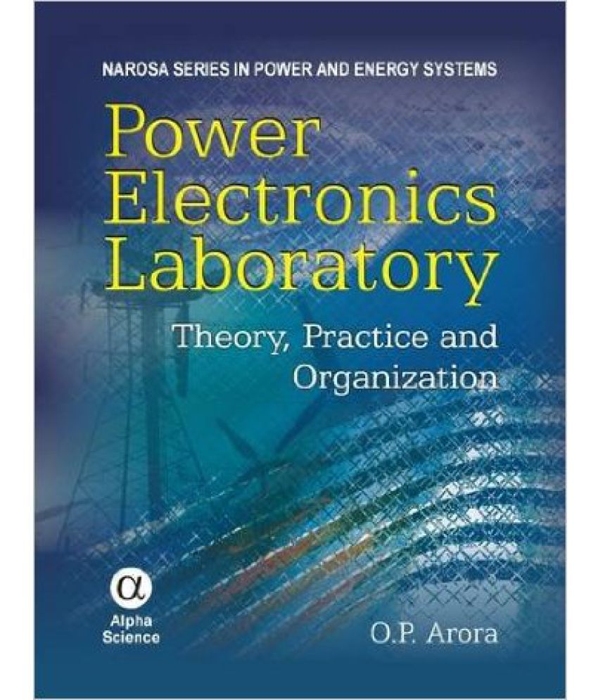 Power Electronics Laboratory Theory, Practice