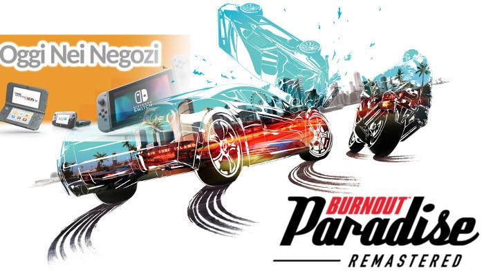 Oggi Nei Negozi: Burnout Paradise Remastered