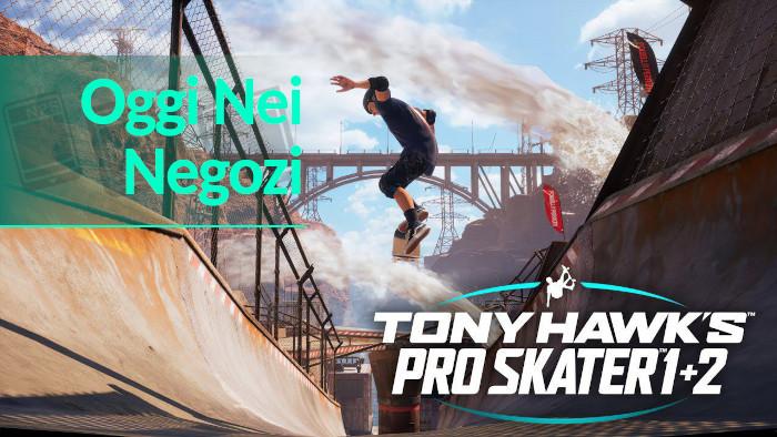 Oggi nei Negozi: Tony Hawk's Pro Skater 1 + 2