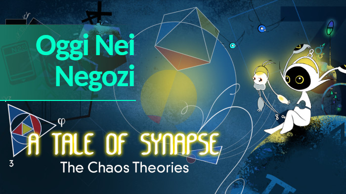 Oggi nei Negozi: A Tale of Synapse: The Chaos Theories