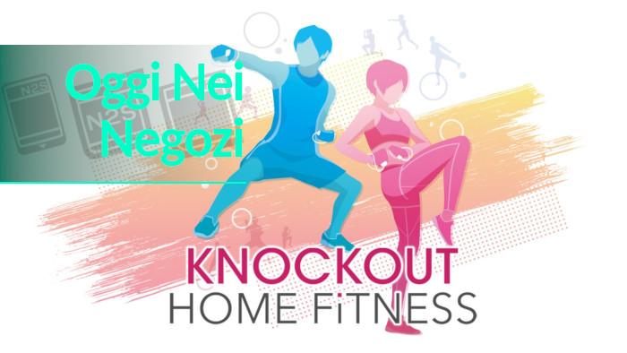 Oggi nei Negozi: Knockout Home Fitness Nintendo Switch