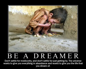be a dreamer ironic inspirational poster