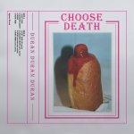 Choose Death by Duran Duran Duran album cover
