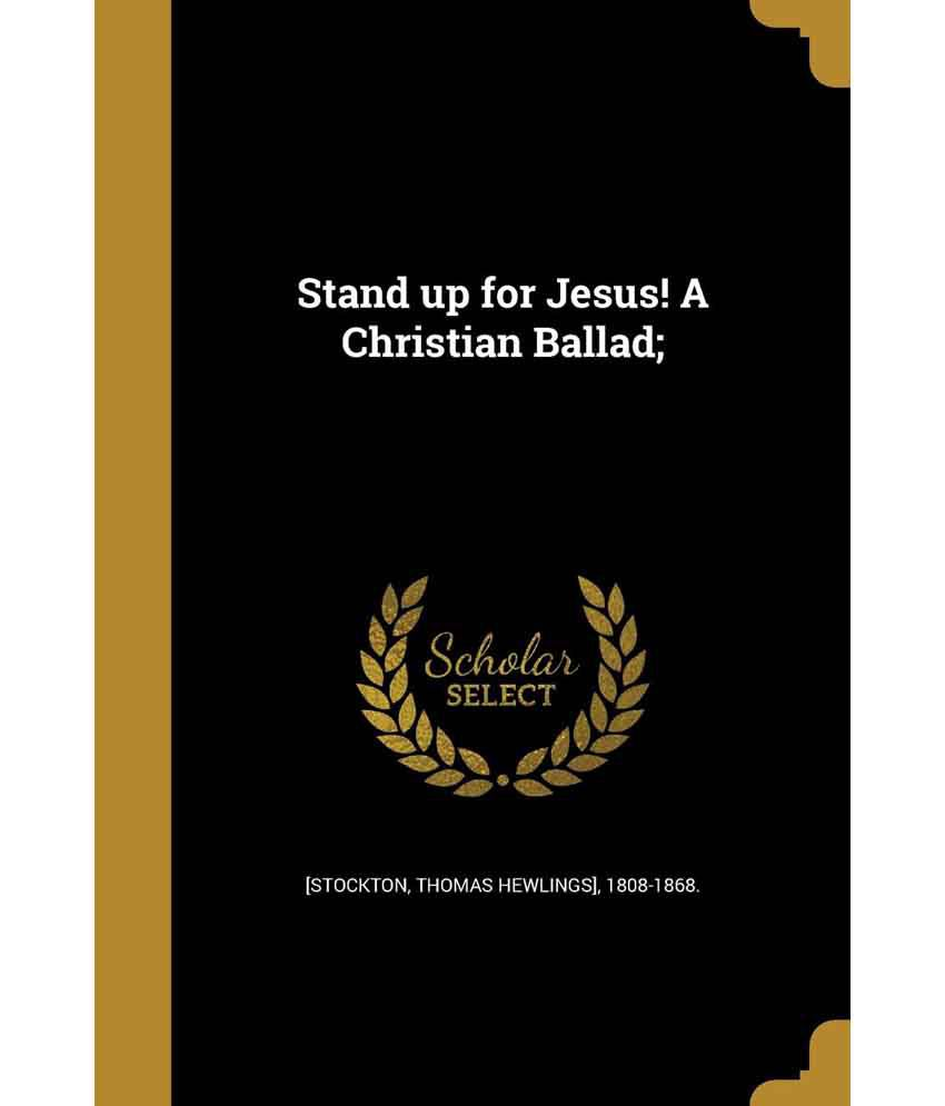 Stand up for Jesus! A Christian Ballad;: Buy Stand up for Jesus! A Christian Ballad; Online at Low Price in India on Snapdeal
