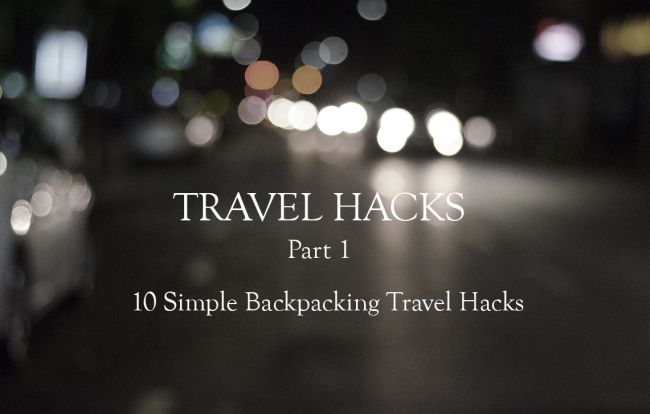 10 Simple Backpacking Travel Hacks