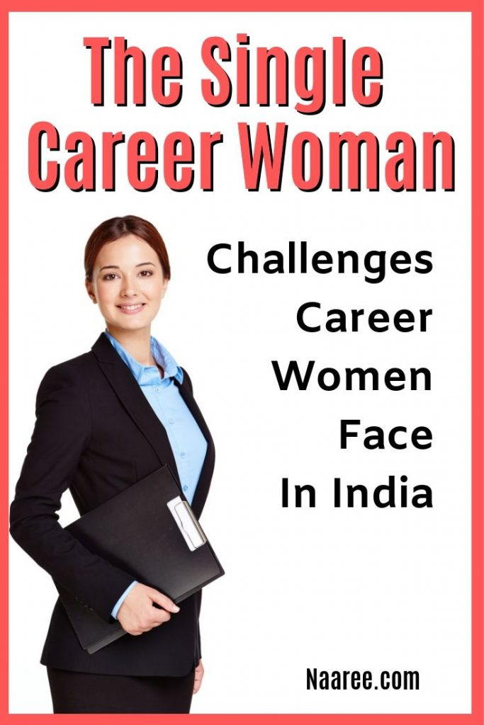 The Single Career Woman: Challenges Career Women Face In India