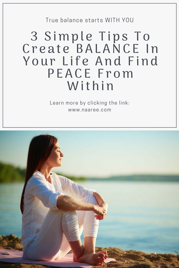 Believe it or not, balancing your life does not require massive changes. True balance is something that starts WITH YOU first and foremost - no matter what else is happening in your outer life circumstances.  Here are three simple tips to begin creating a greater sense of inner peace and balance in your life. #balance #peace #stress #fatigue