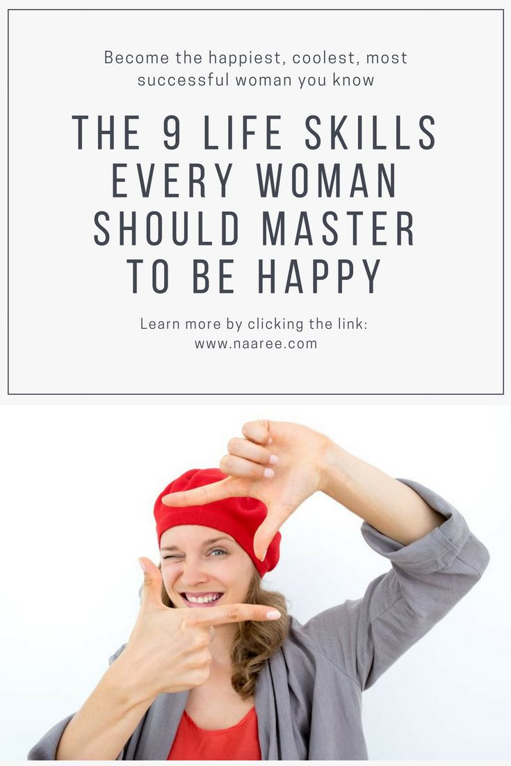 The 9 Life Skills Every Woman Should Master To Be Happy 1