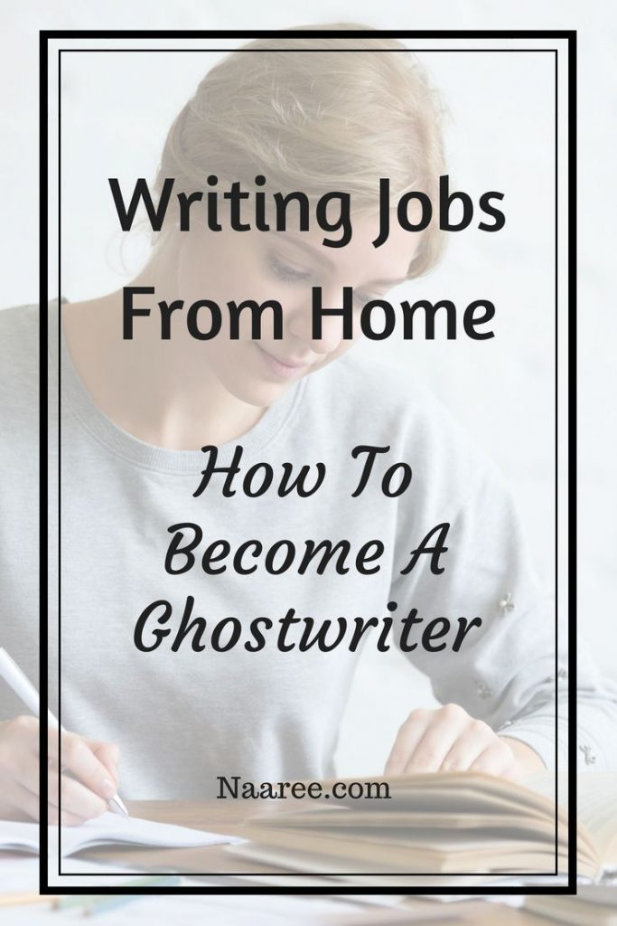 Writing Jobs From Home - How To Become A Ghostwriter