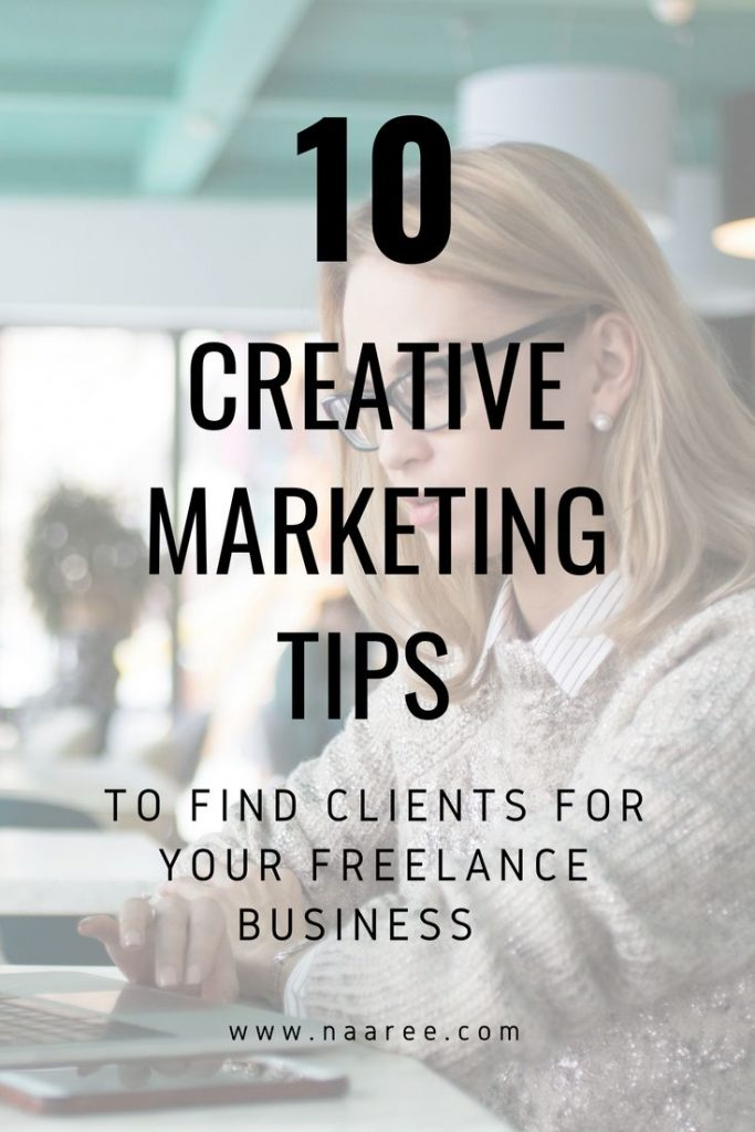 10 Creative Marketing Tips To Find Clients For Your Freelance Business