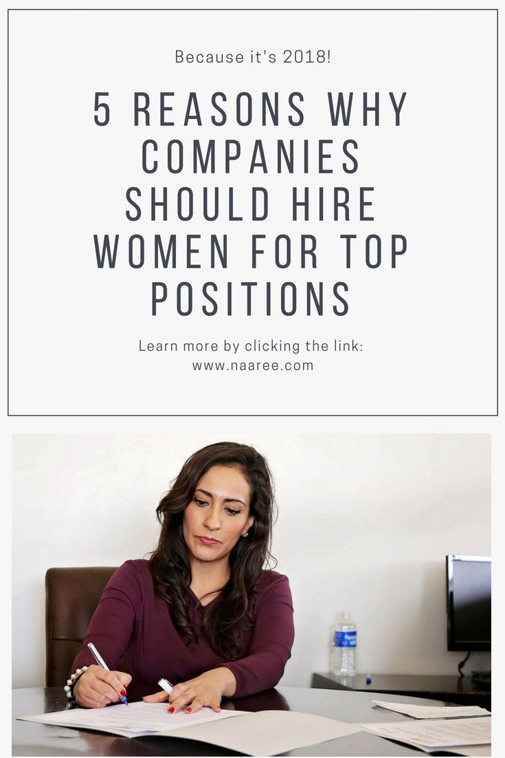 5 Reasons Why Companies Should Hire Women for Top Positions 1