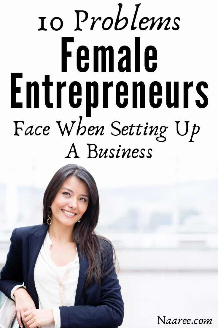 Problems Female Entrepreneurs Face When Setting Up A Business