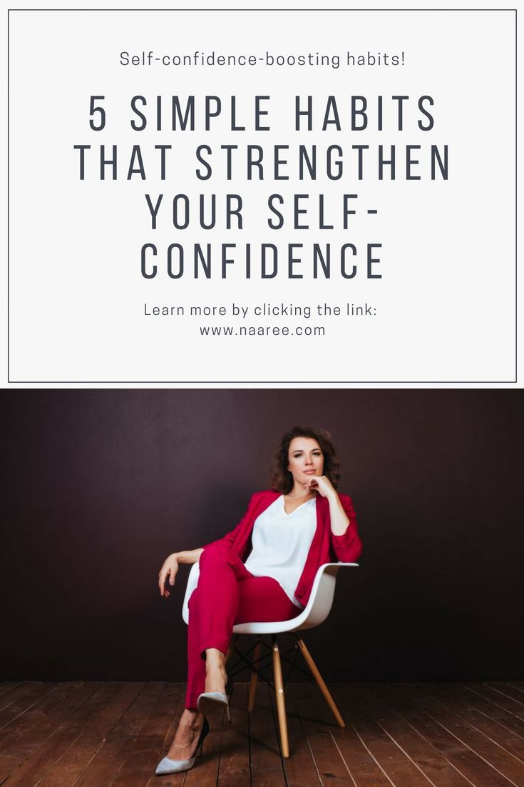 5 Simple Habits That Strengthen Your Self-Confidence 1