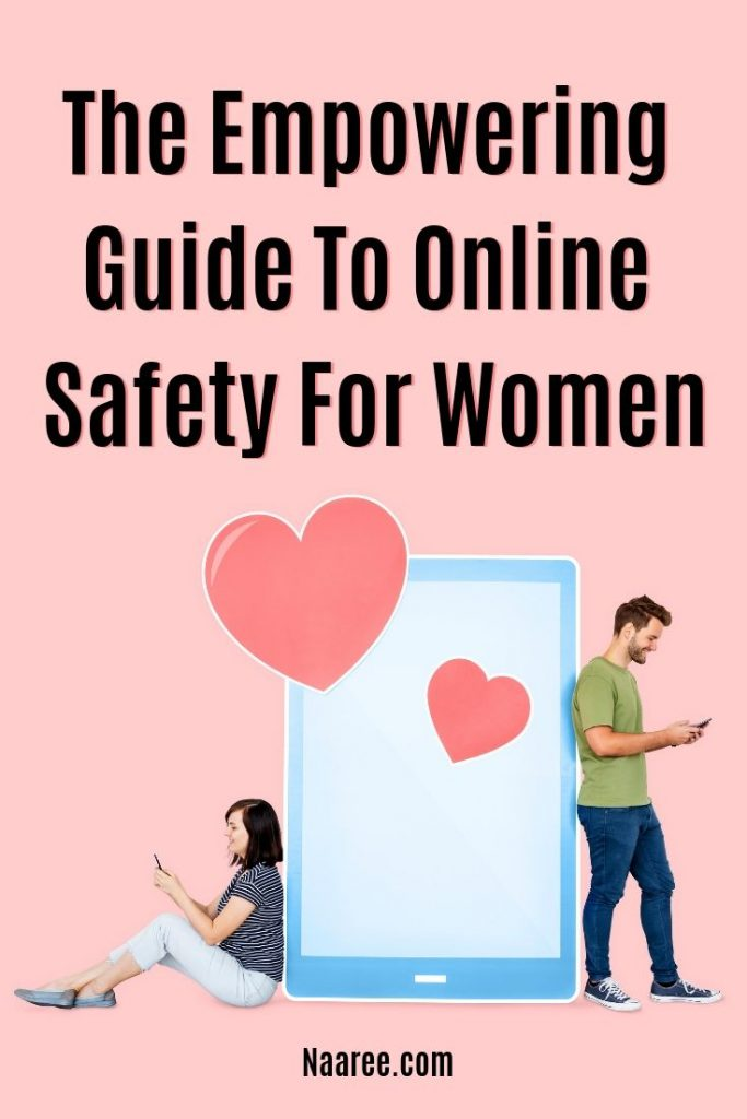 The Empowering Guide To Online Safety For Women