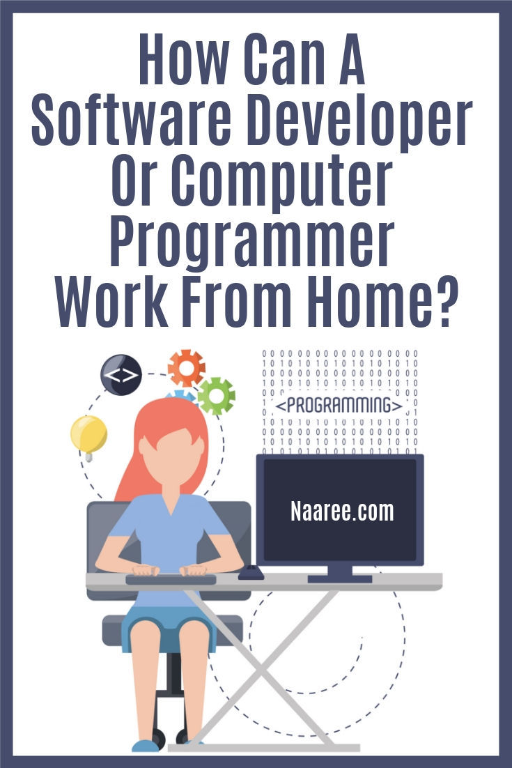 How Can A Software Developer Or Computer Programmer Work From Home