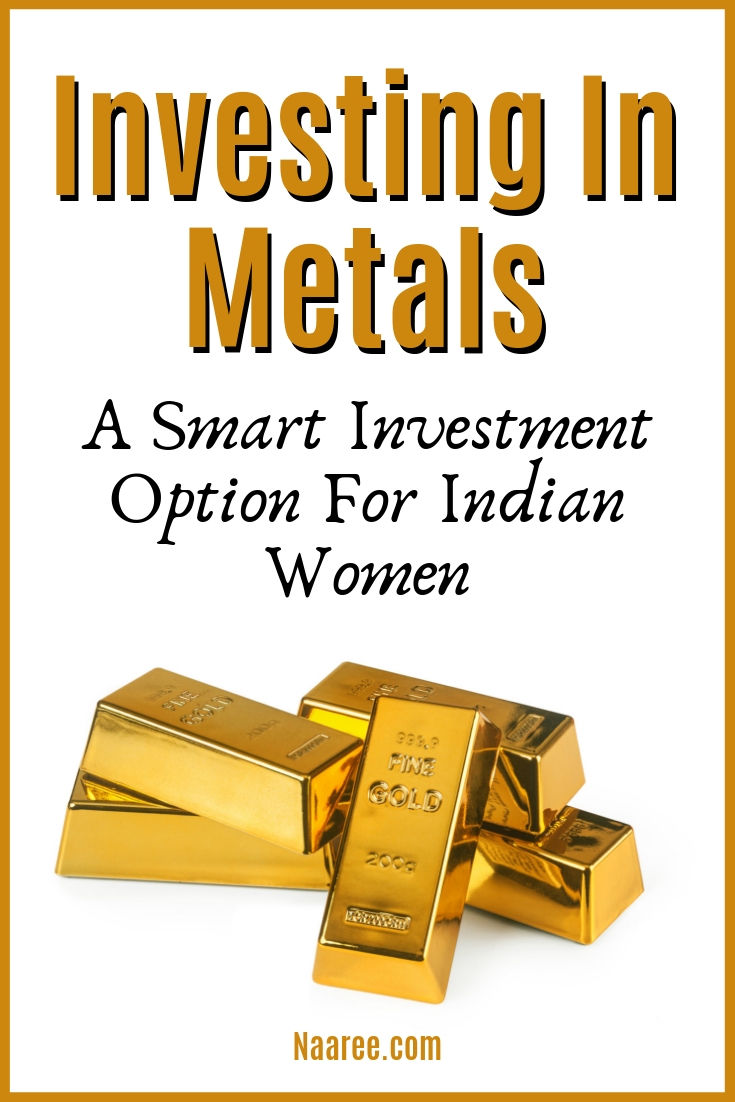 Investing In Metals: A Smart Investment Option For Indian Women
